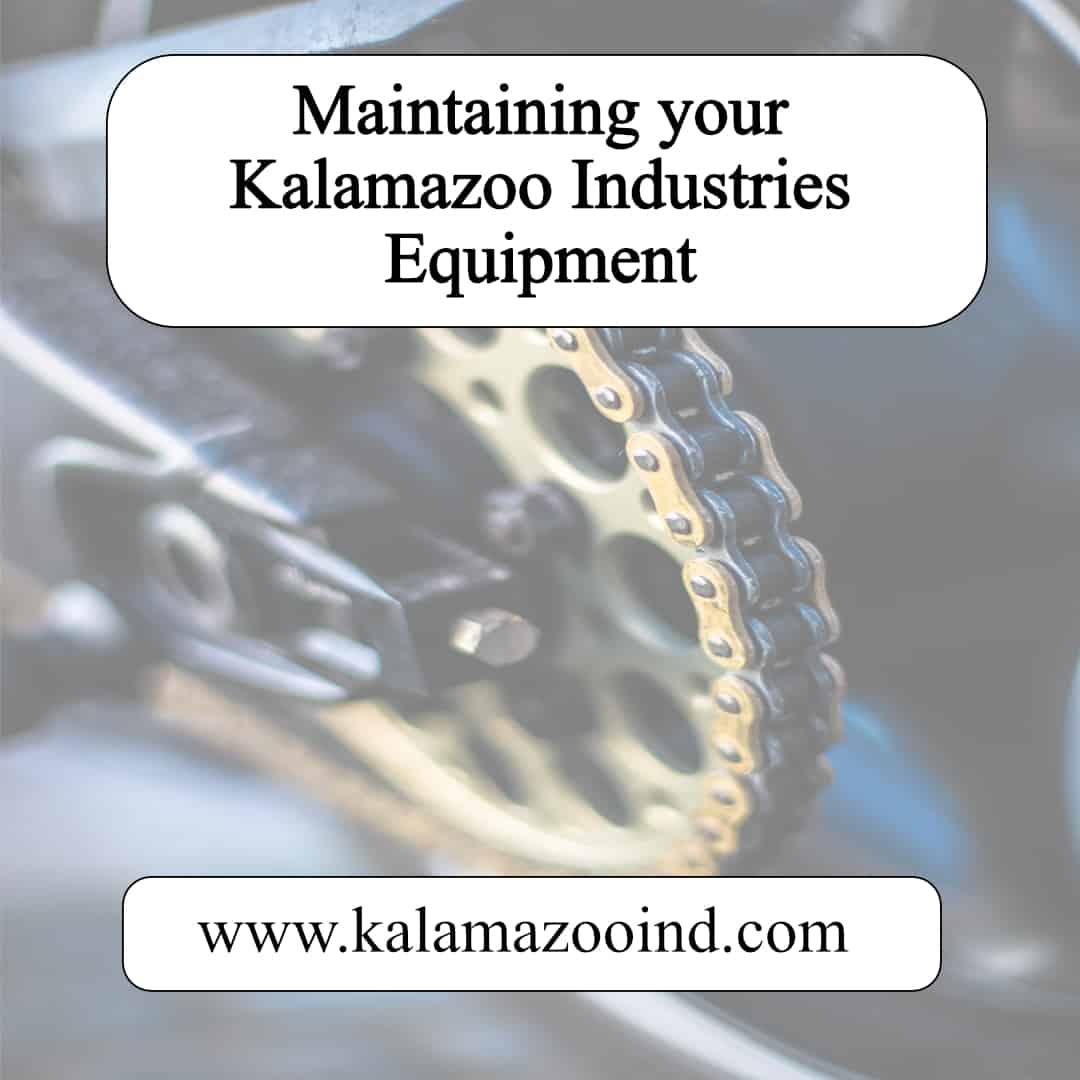 Maintaining Your Kalamazoo Industries Equipment, training, cleaning